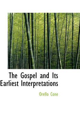 The Gospel and Its Earliest Interpretations