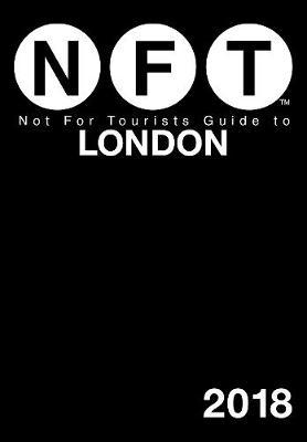 Not for Tourists 2018 Guide to London