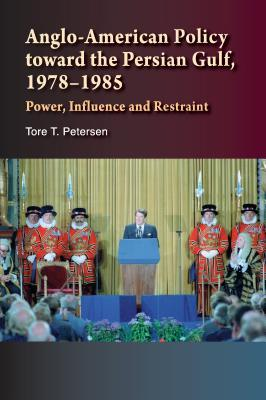 Anglo-American Policy Toward the Persian Gulf 1978-1985