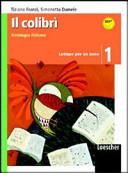Il colibrì. Antologia italiana. Per la Scuola media