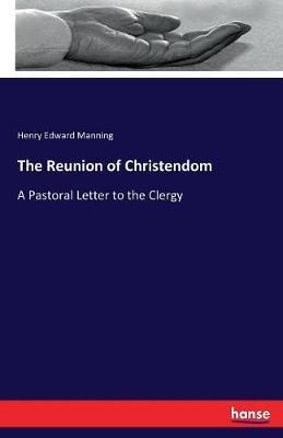 The Reunion of Christendom