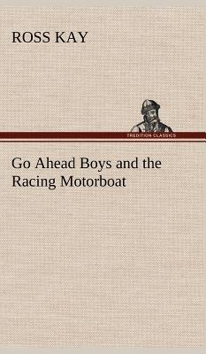Go Ahead Boys and the Racing Motorboat