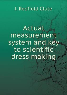Actual Measurement System and Key to Scientific Dress Making