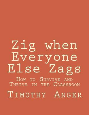 Zig When Everyone Else Zags