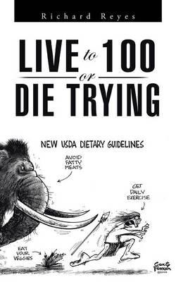 Live to 100, or Die Trying
