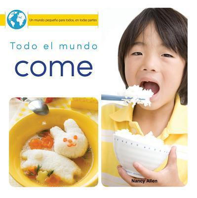 Todo el mundo come/ Everyone Eats