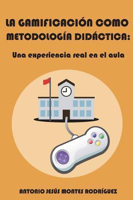 La gamificación como metodología didáctica