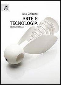 Arte e tecnologia. Design digitale