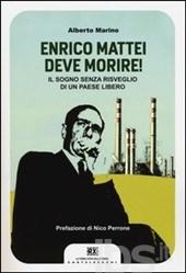 Enrico Mattei deve morire!