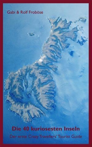 Die 40 kuriosesten Inseln