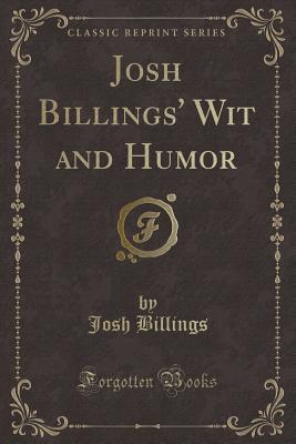 Josh Billings' Wit and Humor (Classic Reprint)