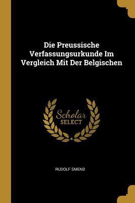 Die Preussische Verfassungsurkunde Im Vergleich Mit Der Belgischen