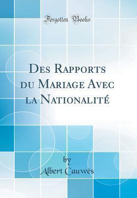 Des Rapports du Mariage Avec la Nationalité (Classic Reprint)