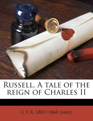 Russell. a Tale of the Reign of Charles II