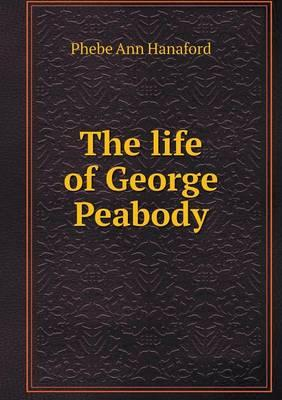 The Life of George Peabody