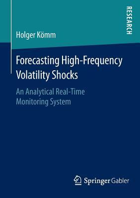 Forecasting High-frequency Volatility Shocks