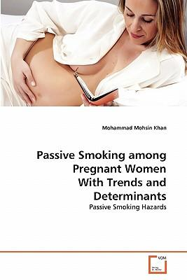 Passive Smoking among Pregnant Women With Trends and Determinants
