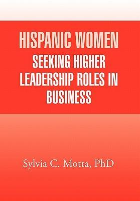 Hispanic Women Seeking Higher Leadership Roles in Business