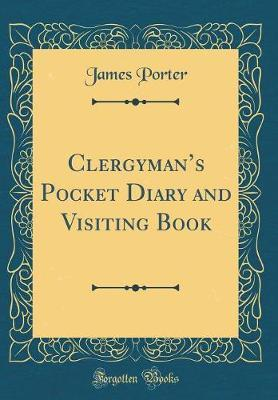 Clergyman's Pocket Diary and Visiting Book (Classic Reprint)