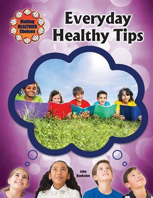 Everyday Healthy Tips