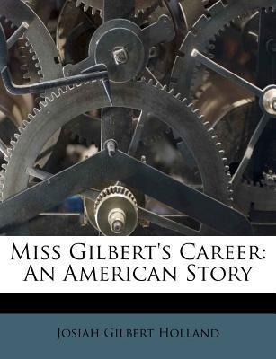 Miss Gilbert's Caree...