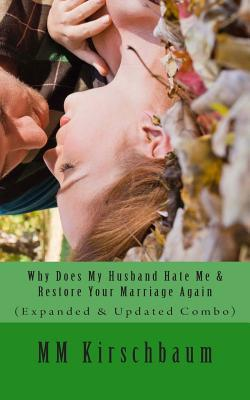 Why Does My Husband Hate Me & Restore Your Marriage Again