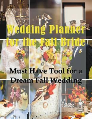 Wedding Planner for the Fall Bride