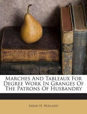Marches and Tableaux for Degree Work in Granges of the Patrons of Husbandry