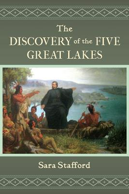 The Discovery of the Five Great Lakes
