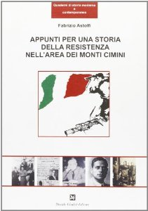 Appunti per una storia della Resistenza nell'area dei Monti Cimini