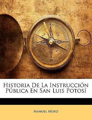 Historia De La Instrucción Pública En San Luis Potosí