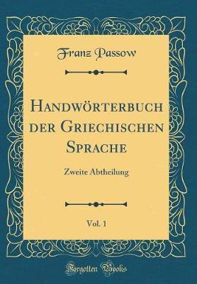 Handwörterbuch der Griechischen Sprache, Vol. 1
