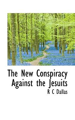 The New Conspiracy Against the Jesuits