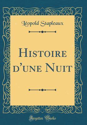 Histoire d'une Nuit (Classic Reprint)