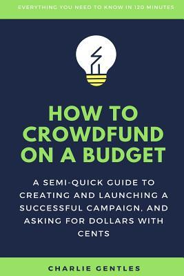 How To Crowdfund On A Budget