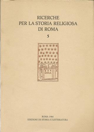Ricerche per la storia religiosa di Roma Vol.5/1984