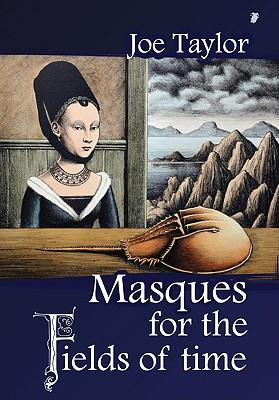 Masque for the Fields of Time