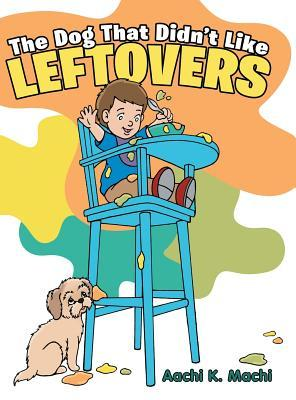The Dog That Didn't Like Leftovers