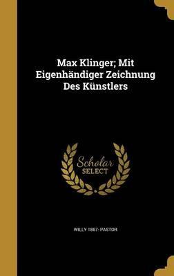 MAX KLINGER MIT EIGENHANDIGER