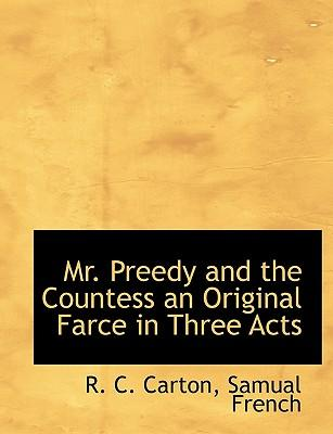 Mr. Preedy and the Countess an Original Farce in Three Acts