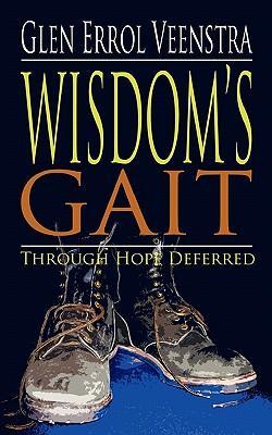 Wisdom's Gait Through Hope Deferred