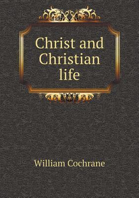 Christ and Christian Life