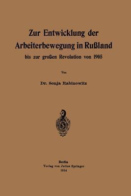 Zur Entwicklung Der Arbeiterbewegung in Rußland Bis Zur Großen Revolution Von 1905