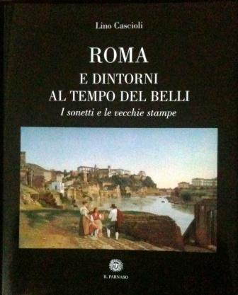 Roma e dintorni al tempo del Belli
