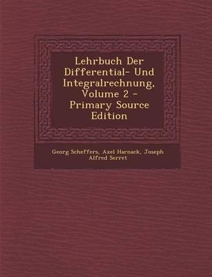 Lehrbuch Der Differential- Und Integralrechnung, Volume 2 (Primary Source)