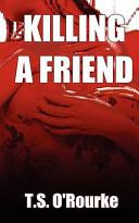 Killing a Friend