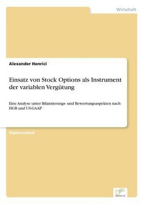 Einsatz von Stock Options als Instrument der variablen Vergütung