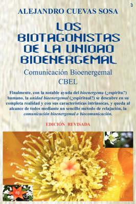 Los Biotagonistas de la Unidad Bioenergemal