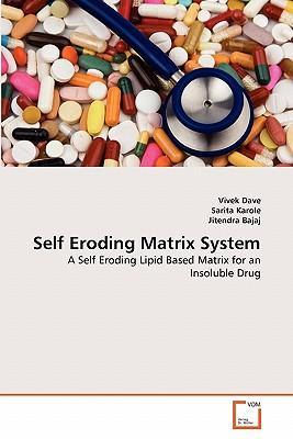 Self Eroding Matrix System