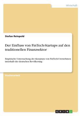 Der Einfluss von FinTech-Startups auf den traditionellen Finanzsektor